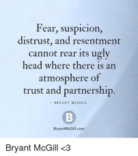 fear-suspicion-distrust-and-resentment-cannot-rear-its-ugly-head-12054193