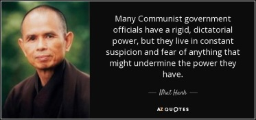 quote-many-communist-government-officials-have-a-rigid-dictatorial-power-but-they-live-in-nhat-hanh-12-30-69